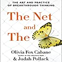 The Net and the Butterfly: The Art and Practice of Breakthrough Thinking Audiobook by Olivia Fox Cabane, Judah Pollack Narrated by Olivia Fox Cabane, Judah Pollack