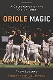 Oriole Magic: The O's of 1983
