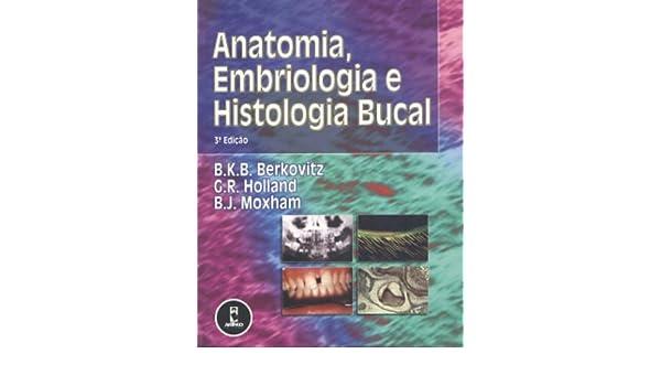 Anatomia, Embriologia e Histologia Bucal (Em Portuguese do Brasil ...