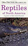 img - for Reptiles of North America: A Guide to Field Identification (Golden Field Guide f/St. Martin's Press) book / textbook / text book