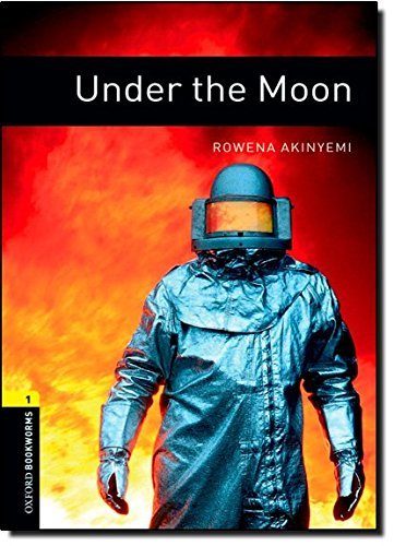 Oxford Bookworms Library: Under the Moon: Level 1: 400-Word Vocabulary (Oxford Bookworms Library Level 1)の詳細を見る