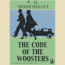 The Code of the Woosters (Dramatized) Performance by P. G. Wodehouse Narrated by Rosalind Ayres, Martin Jarvis