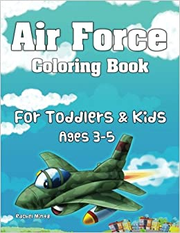 Air Force Coloring Book - For Toddlers & Kids (Ages 3-5 ...