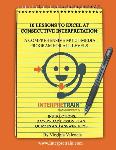 10 Lessons to Excel at Consecutive Interpretation: A Comprehensive Multi-Media Program for All Levels