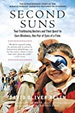 img - for Second Suns: Two Trailblazing Doctors and Their Quest to Cure Blindness, One Pair of Eyes at a Time book / textbook / text book