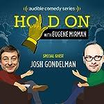 Josh Gondelman's Haphazard Hookup | Eugene Mirman,Josh Gondelman