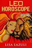 Leo Horoscope 2016 (Volume 5)