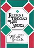 Religion and Democracy in Latin America, , 1560008059