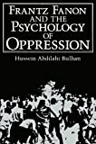 Frantz Fanon and the Psychology of Oppression (Path in Psychology), Hussein Abdilahi Bulhan, 0306484382