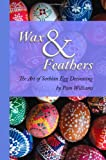 Wax and Feathers, Pam Williams, 1463660073