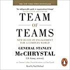 Team of Teams: New Rules of Engagement for a Complex World Audiobook by General Stanley McChrystal, David Silverman, Tantum Collins, Chris Fussell Narrated by Paul Michael