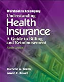 img - for Understanding Health Insurance: A Guide to Billing and Reimbursement Workbook by Michelle A. Green (2007-12-26) book / textbook / text book