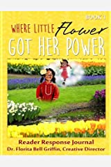 Where Little Flower Got Her Power: Reader Response Journal (Children of The World Storybook and Educational Series) by Griffin PhD Florita Bell (2015-03-31) Paperback Paperback