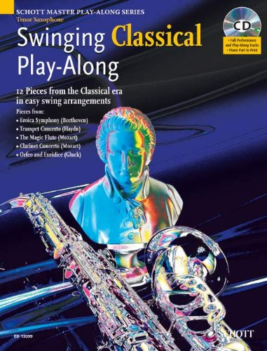 - Swinging Classical Play-Along: 12 Pieces from the Classical Era in Easy Swing Arrangements Tenor Sax Book/CD (Schott Master Play-Along)