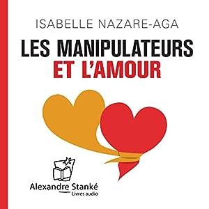Les manipulateurs et l'amour | Livre audio