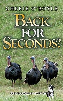 Back for Seconds?: An Estela Nogales Short Mystery (An Estela Nogales Mystery) by [O'Boyle, Cherie]