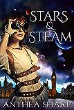 Stars and Steam: Five Victorian Spacepunk Stories (Victoria Eternal)
