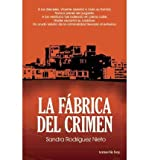 [ La Fabrica del Crimen (Spanish) [ LA FABRICA DEL CRIMEN (SPANISH) ] By Nieto, Sandra Rodriguez ( Author )May-01-2012 Paperback