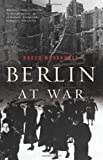 Berlin at War, Roger Moorhouse, 0465028551