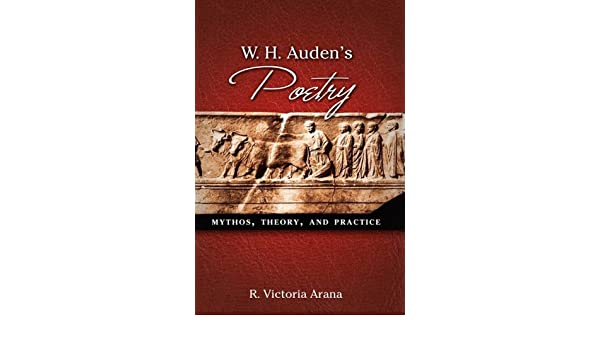 W. H. Audens Poetry: Mythos, Theory, and Practice, Student Edition