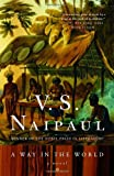 A Way in the World, V. S. Naipaul, 0679761667