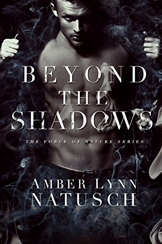 Beyond the Shadows (Force of Nature Book 3) (The Best Of Amber Lynn)