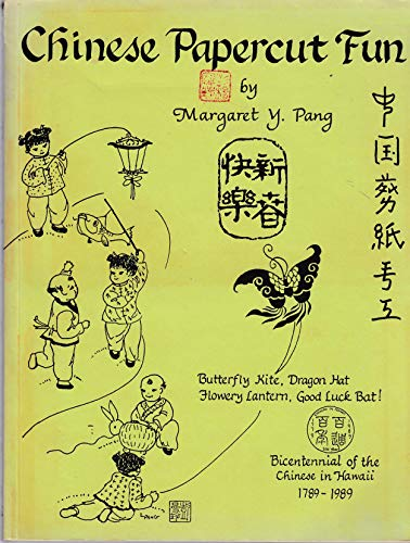 Chinese papercut fun: Butterfly kite, dragon hat, flowery lantern, good luck bat! Bicentennial of the Chinese in Hawaii -