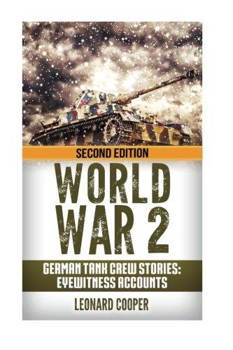 World War 2: German Tank Crew Stories: Eyewitness Accounts
