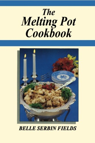 The Melting Pot Cookbook: A Jewish Grandmother's Stories and Good Old Recipes From the Good Old Days