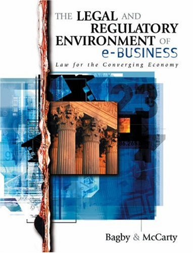 The Legal and Regulatory Environment of e-Business: Law for the Converging Economy