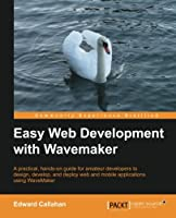 Easy Web Development with WaveMaker Front Cover
