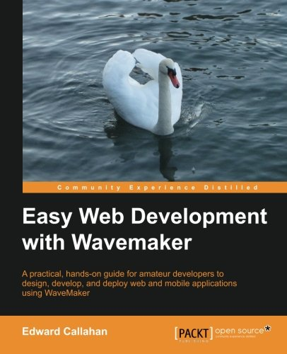 Easy Web Development with WaveMaker by Edward Callahan, Publisher : Packt Publishing