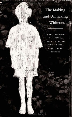 The Making and Unmaking of Whiteness by Birgit Brander Rasmussen (2001-09-07)