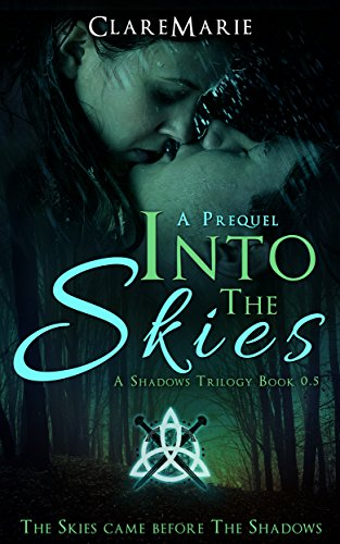 Into The Skies, A Prequel: The Shadows Trilogy, Book 0.5