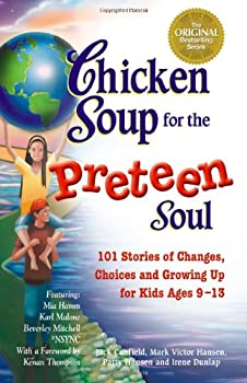 Chicken Soup for the Preteen Soul - 101 Stories of Changes, Choices 0439273218 Book Cover