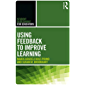 Using Feedback to Improve Learning (Student Assessment for Educators) (English Edition)