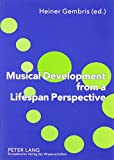 Musical Development from a Lifespan Perspective 9780820498546