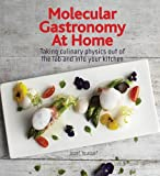Molecular Gastronomy at Home: Taking Culinary Physics Out of the Lab and into Your Kitchen