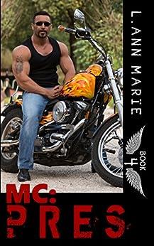 MC: Pres: Book 4 (MC Series) by [Marie, L. Ann]