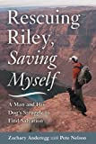 Rescuing Riley, Saving Myself, Zachary Anderegg, 1626361703