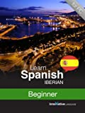 Learn Iberian Spanish - Level 4: Beginner Audio Course [Download]
