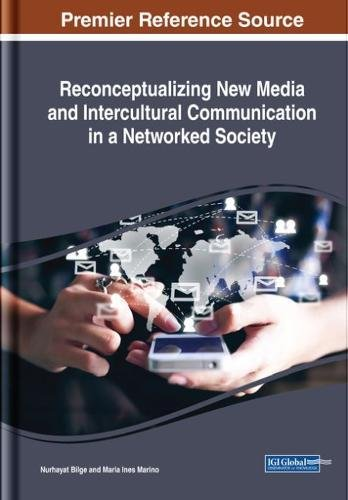 Reconceptualizing New Media and Intercultural Communication in a Networked Society