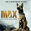 Max: Best Friend. Hero. Marine. Audiobook by Jennifer Li Shotz, Boaz Yakin, Sheldon Lettich Narrated by Roger Wayne