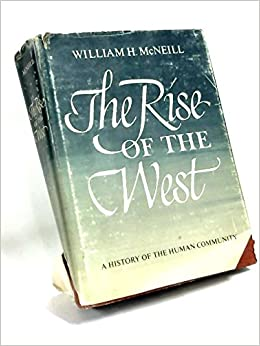 The rise of the west a history of the human community william h the rise of the west a history of the human community william h mcneill 9781112695315 amazon books fandeluxe Choice Image