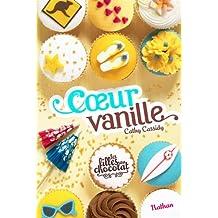 Les filles au chocolat - Tome 5: Cœur vanille