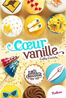 Les filles au chocolat 05 : Coeur vanille, Cassidy, Cathy