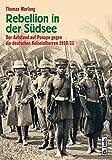 Rebellion in der Südsee: Der Aufstand auf Ponape gegen die deutschen Kolonialherren 1910/11