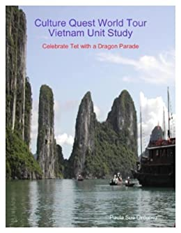 Culture Quest World Tour ~ Vietnam Unit Study