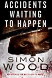 Accidents Waiting to Happen, Simon Wood, 1612184022