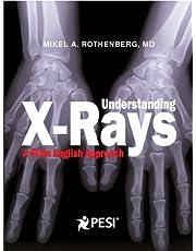 Understanding X-Rays: A Plain English Approach